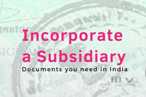 What documents do I need to incorporate a subsidiary company in India-M+V Altios