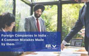 Foreign Companies In India- 4 Common Mistakes Made by them